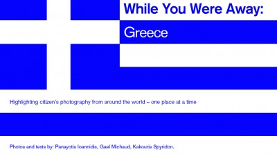 While you were away – Greece